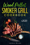 Wood Pellet Smoker Grill Cookbook