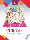 Chroma Class 4  Term 2 Book