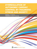 Dysregulation of Autonomic Cardiac Control by Traumatic Stress and Anxiety