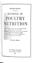 Handbook of Poultry Nutrition for the Use of Feed Manufacturers  Feed Dealers  Feed Salesmen and Service Men  Veterinarians  Hatcherymen  Breeders and Poultrymen