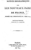 Notices biographiques sur les nouveaux Pairs de France, nommés par l'ordonnance du 5 mars 1819. Nouvelle édition, corrigée et augmentée