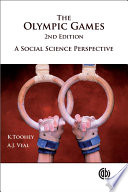 """""""The Olympic Games: A Social Science Perspective"""" by Kristine Toohey, Anthony James Veal"""