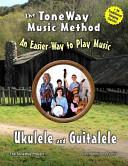 Ukulele and Guitalele - the ToneWay Music Method