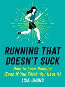 Running That Doesn t Suck Book