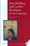State Building and Conflict Resolution in the Caucasus