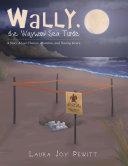 Wally, the Wayward Sea Turtle [Pdf/ePub] eBook