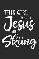 This Girl on Jesus and Skiing