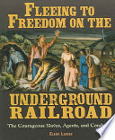 Fleeing To Freedom On The Underground Railroad