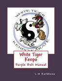 White Tiger Kenpo Purple Belt Manual