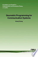 Geometric Programming for Communication Systems