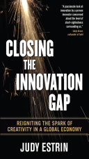 Closing the Innovation Gap: Reigniting the Spark of Creativity in a Global Economy Pdf/ePub eBook