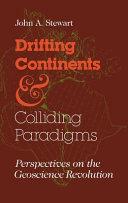 Drifting Continents   Colliding Paradigms