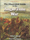 The Illustrated Guide To The Anglo Zulu War