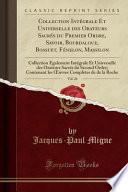 Collection Intégrale Et Universelle des Orateurs Sacrés du Premier Ordre, Savoir, Bourdaloue, Bossuet, Fénelon, Massilon, Vol. 26
