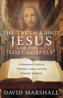 """The Truth about Jesus and the """"Lost Gospels"""""""