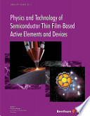 Physics and Technology of Semiconductor Thin Film-Based Active Elements and Devices