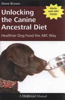 Unlocking the Canine Ancestral Diet