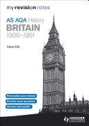 My Revision Notes AQA AS History: Britain 1906-1951