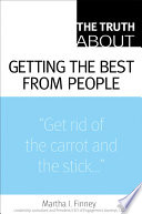 The Truth about Getting the Best from People Book
