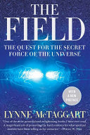 The Field Updated Ed: The Quest for the Secret Force of the ...