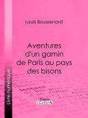 Aventures d'un gamin de Paris au pays des bisons Pdf/ePub eBook