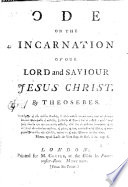 Ode On The Incarnation Of Our Lord And Saviour Jesus Christ By Theosebes