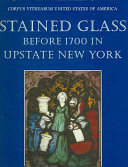 Stained Glass Before 1700 in Upstate New York