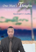 One Man's Thoughts, The Book of Poems and Short Stories by Randolph Cuthbert PDF
