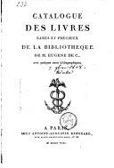 Catalogue des livres rares et précieux de la bibliothèque de M. Eugene de C...