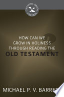 How Can We Grow in Holiness through Reading the Old Testament