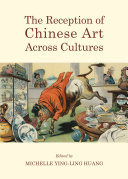 The Reception of Chinese Art Across Cultures