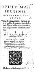 Otium Marpurgense in sex libros digestum  quibus fabrica corporis humani  insertis passim disputationibus  historiis fabulis ad rem pertinentibus      carmine describitur