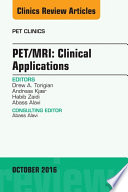 PET MRI  Clinical Applications  An Issue of PET Clinics  E Book