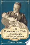 The Roosevelts and Their Descendants
