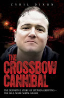 The Crossbow Cannibal Pdf/ePub eBook