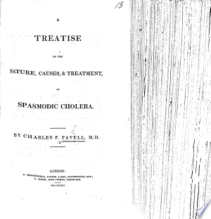 Download A treatise on the nature, causes, and treatment of Spasmodic Cholera PDF
