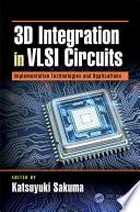 3D Integration in VLSI Circuits