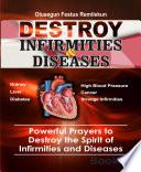 Destroy Infirmities Diseases