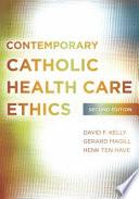Contemporary Catholic Health Care Ethics Second Edition