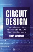 Circuit Design Techniques for Non-Crystalline Semiconductors
