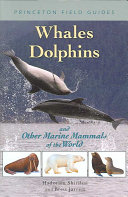 Whales  Dolphins  and Other Marine Mammals of the World Book