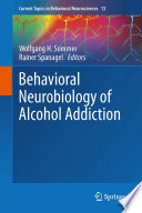 Behavioral Neurobiology of Alcohol Addiction