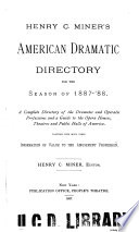 Henry C  Miner s American Dramatic Directory for the Season of 1887  88