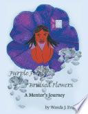 Purple Petals Bruised Flowers A Mentor S Journey Book PDF