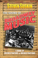 The Sound of Broadway Music: A Book of Orchestrators and ...