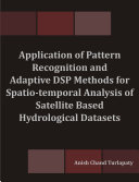 Application of Pattern Recognition and Adaptive DSP Methods for Spatio temporal Analysis of Satellite Based Hydrological Datasets