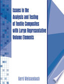 Issues in the Analysis and Testing of Textile Composites with Large Representative Volume Elements