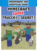 Minecraft. Super trucchi e segreti. Indipendent and unofficial guide. Ediz. a colori