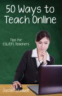 Fifty Ways to Teach Online