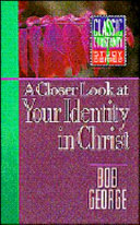 A Closer Look At Your Identity In Christ